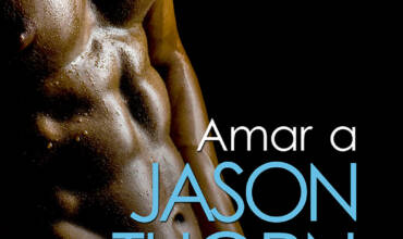 Amar a Jason Thorn – NUEVA PUBLICACIÓN